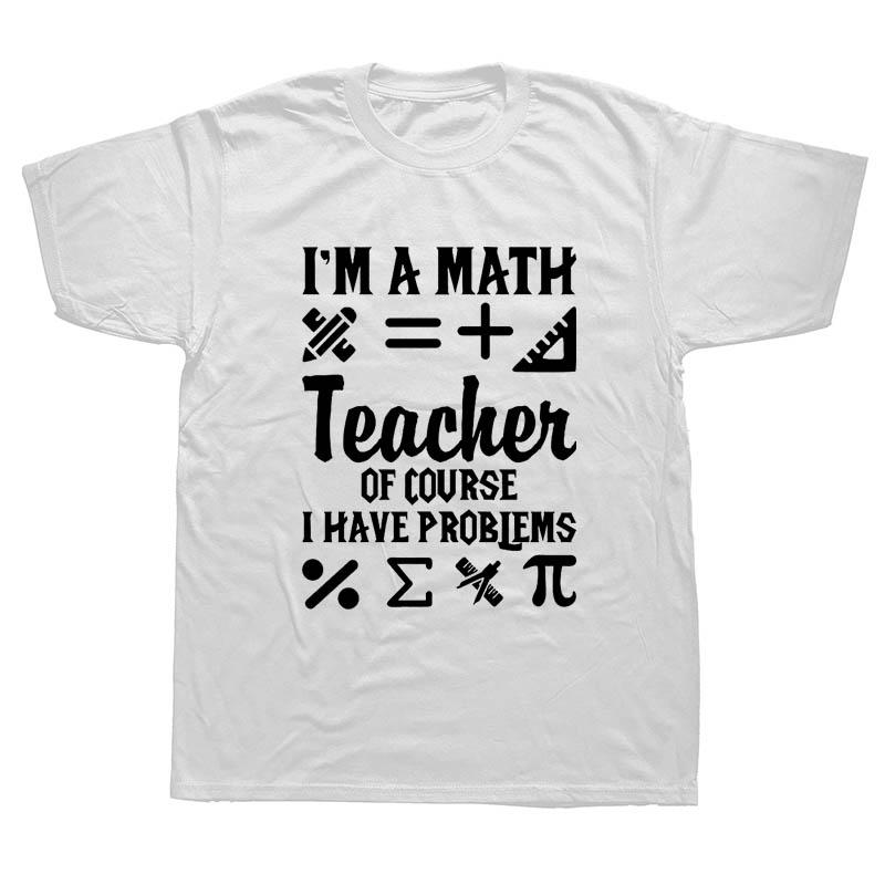 bdeb38fce54 I m A Math Teacher Of Cource I Have Problems Solved Professor Men s Adult  Graphic Tee T-Shirt