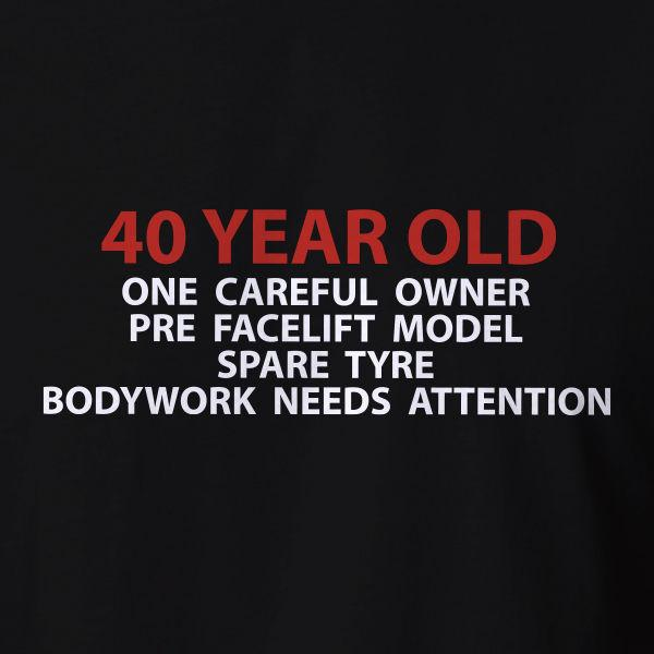 Funny 40th Birthday Gift Tshirt 40 Years Old Car T Shirt Present ALL SIZES Trump Sweat Sporter Tea Shirts Fun Tshirts From Closecup
