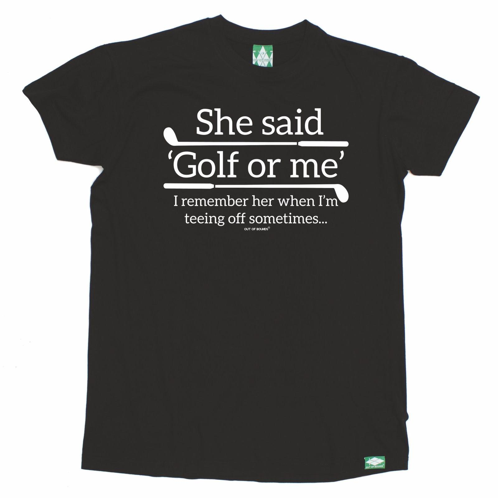 Golfing She Said Golf Or Me Rude Adult Clubs Golfer Funny Birthday T SHIRT High Quality Tops Tees Men 100 Cotton Tee Shirts Mens From