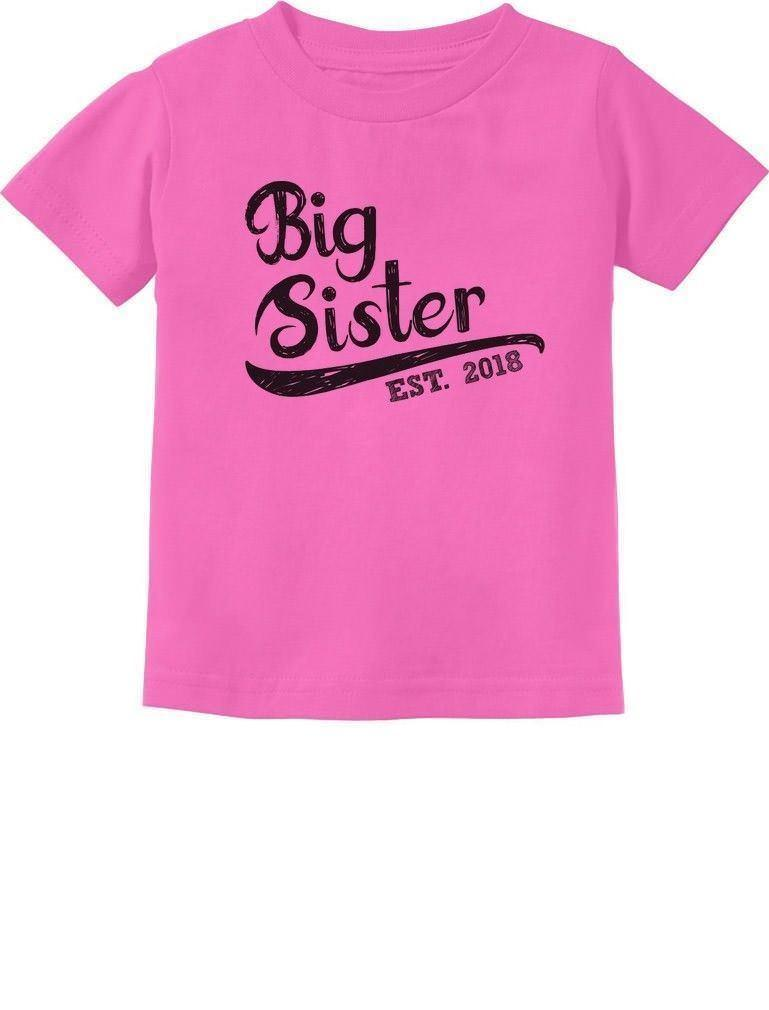 0855fc0c Big Sister Est 2018 Sibling Gift Girl Toddler Kids T Shirt Daughter Funny  Unisex Casual Tshirt Daily Tee Shirts Coolest Shirt From Buyfriendly, ...