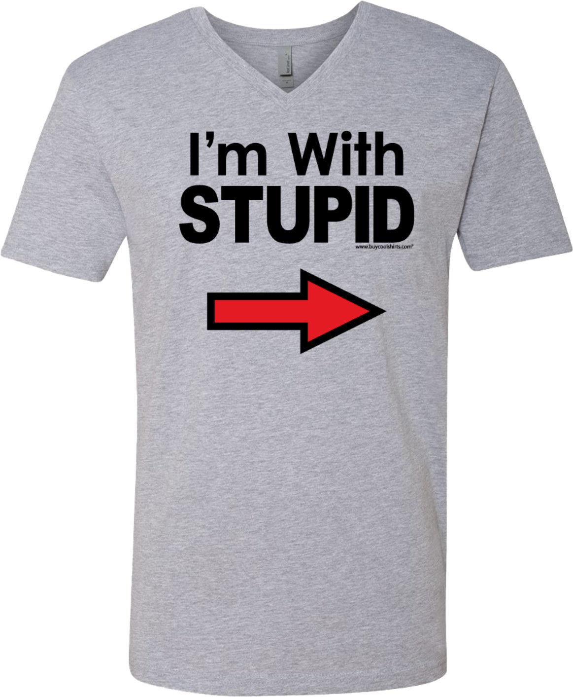 Stupid T Shirts >> Buy Cool Shirts I M With Stupid T Shirt Black Print V Neck Style Round Style Tshirt