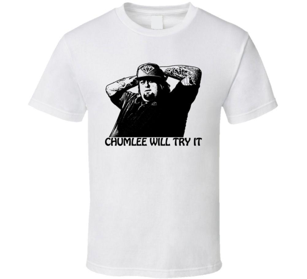 Pawn Stars Chumlee Will Try It Funny Tv T Shirt