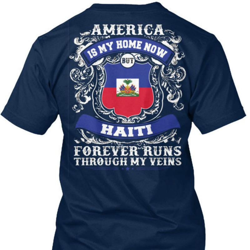 Haiti Home Us America Is My Home Now Forever Standard Unisex T Shirt ( S 5xl ) Funny Short Sleeve Cotton T Shirts