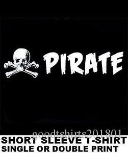 ONE WORD SAYS IT ALL PIRATE WITH A SKULL AND CROSSED BONES T WS150