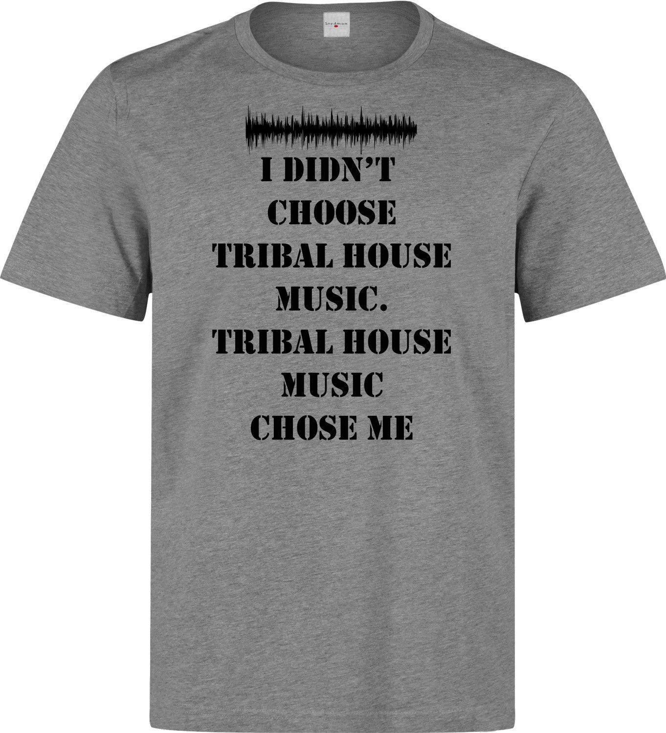 ef38c1f6cb955 I Didn t Choose Tribal House music slogan men s (woman s available) grey t  shirt Funny free shipping Unisex Casual Tshirt