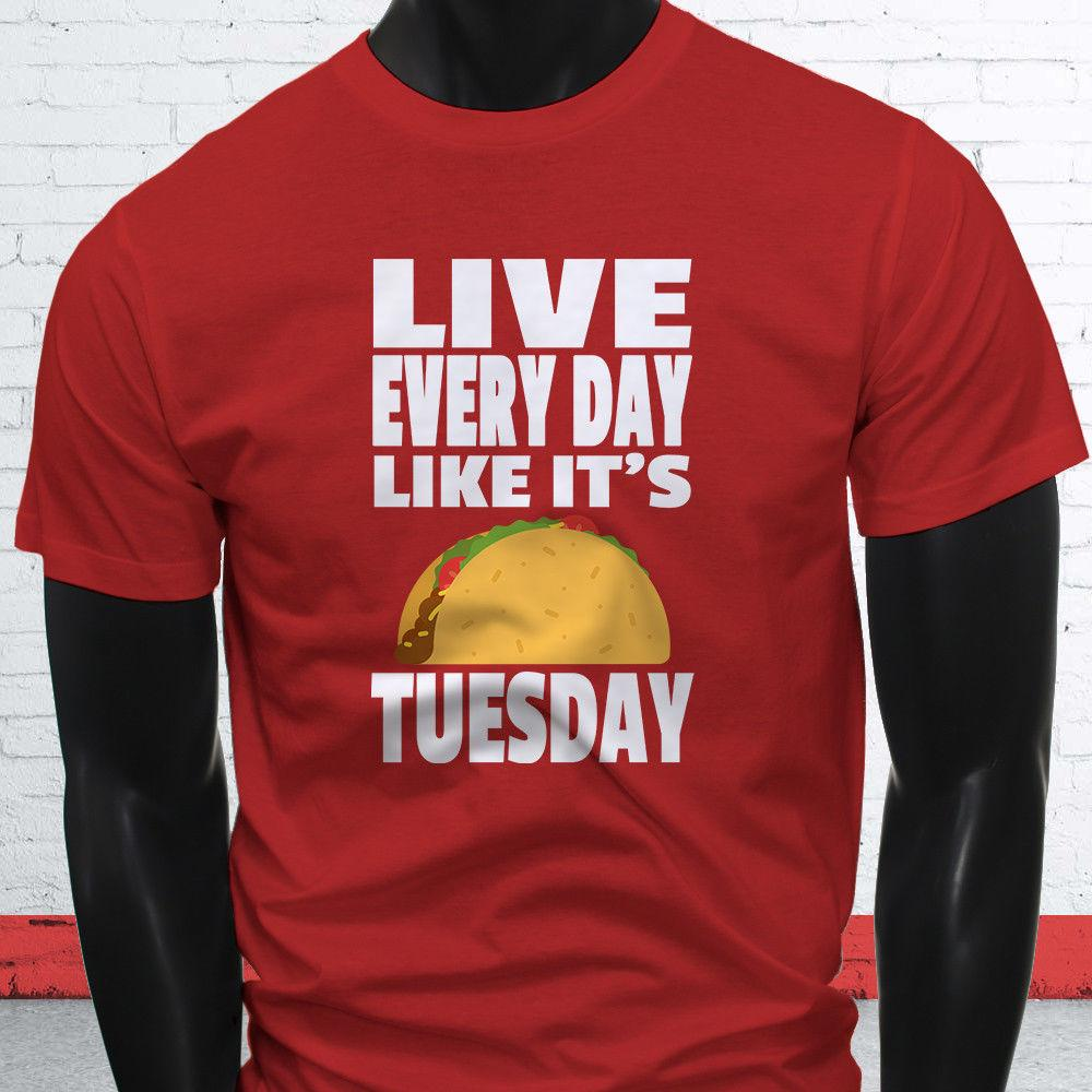 cd6c91ea80 TACO TUESDAY EVERY DAY FUNNY GIFT MEXICAN HUMOR Mens Red T Shirt Jacket  Croatia Leather Tshirt Denim Clothes Camiseta T Shirt Best Tee Shirt Sites  Online ...