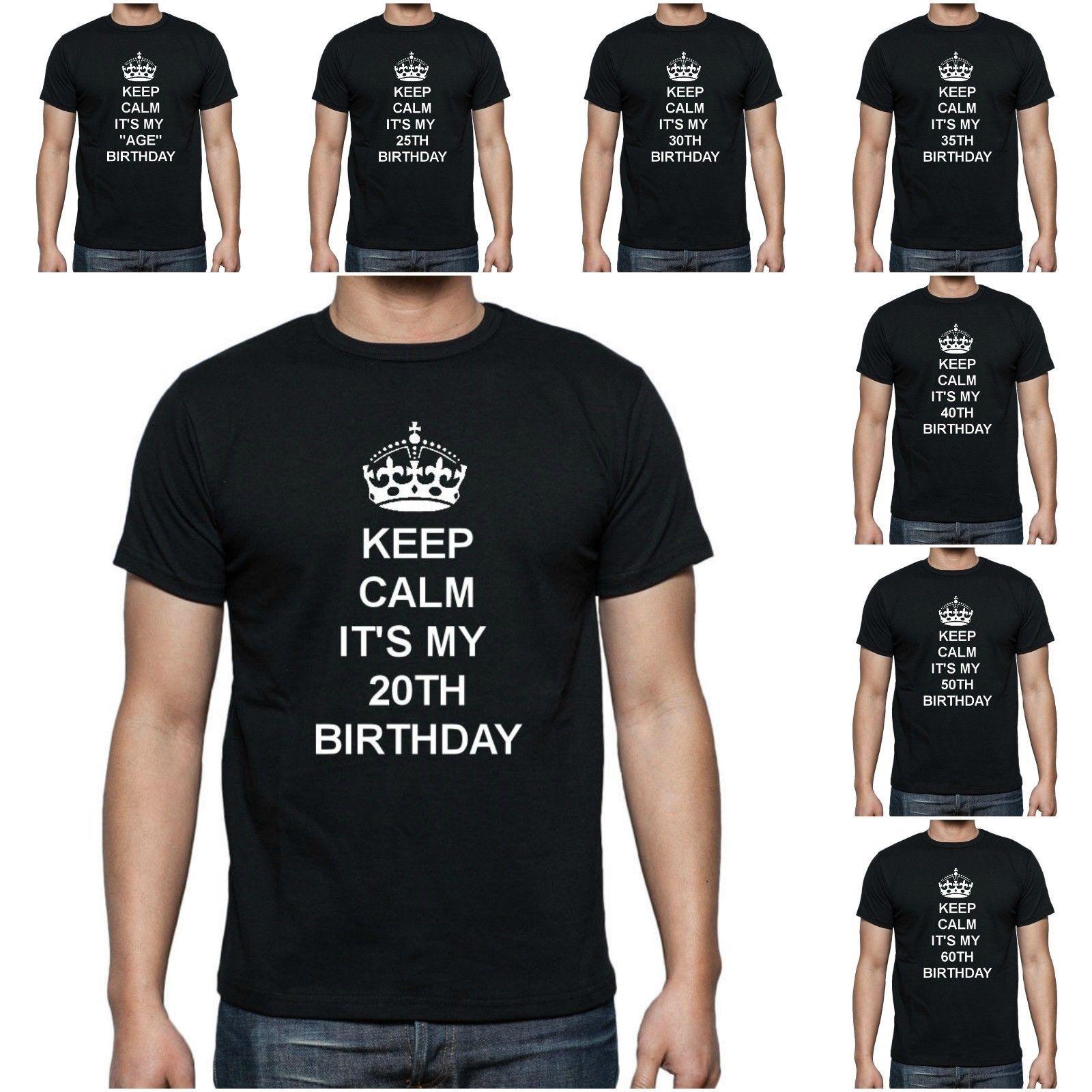 26baf335e NEW WOMENS MENS KIDS KEEP CALM BIRTHDAY 20TH 30TH 40TH GIFT T SHIRT AGE 1  6XL Cool T Shirts Designs Make T Shirts Online From Cls6688523, $13.91   DHgate.Com