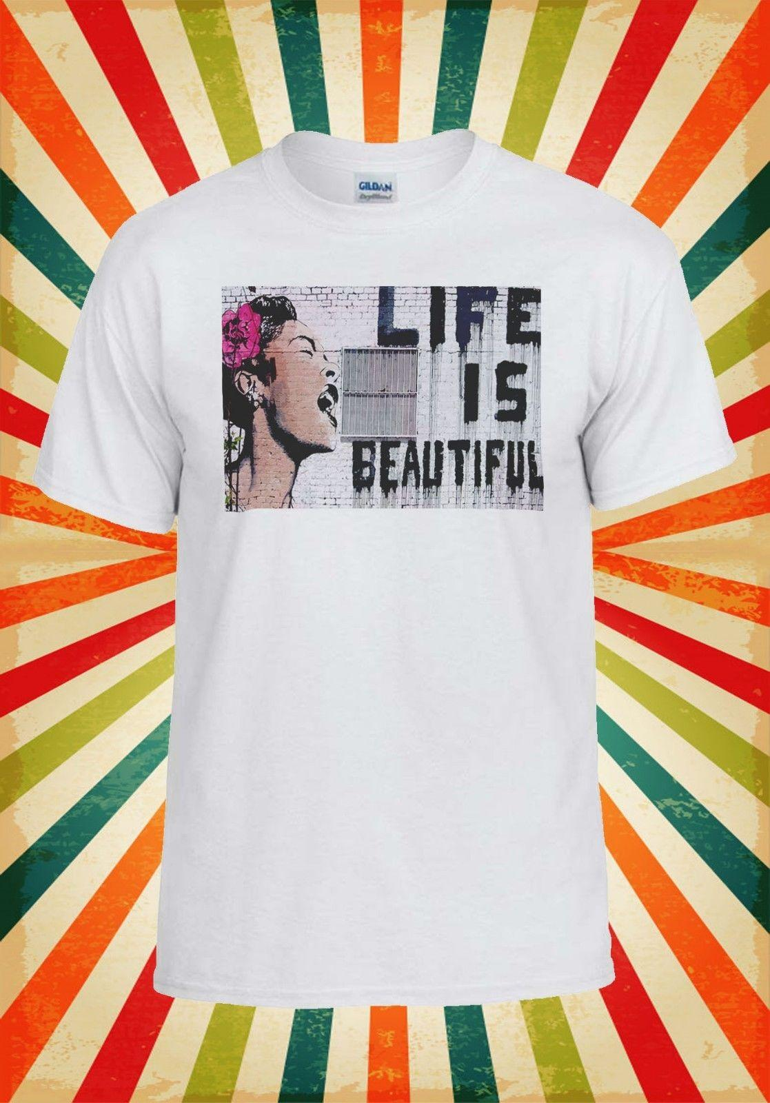 6036b1349a4 Banksy Life Is Beautiful Street Art Men Women Vest Tank Top Unisex T Shirt  Top T Shirt Classic Quality High T Shirt T Shirts Best Best Funny Shirts  From ...
