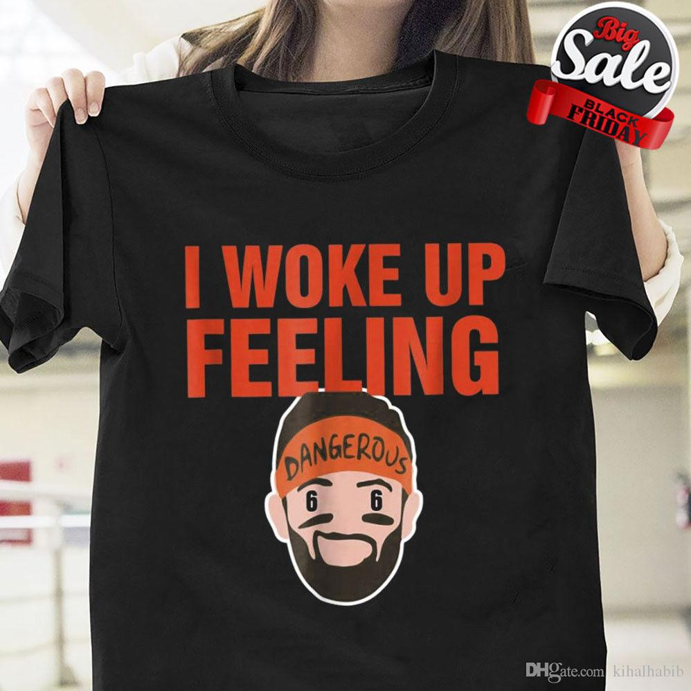 e35082be6 Baker Mayfield Top Teeous I Woke Up Feeling T Shirt Black Cotton Men S 6XL  Party T Shirts Collared T Shirts From Kihalhabib
