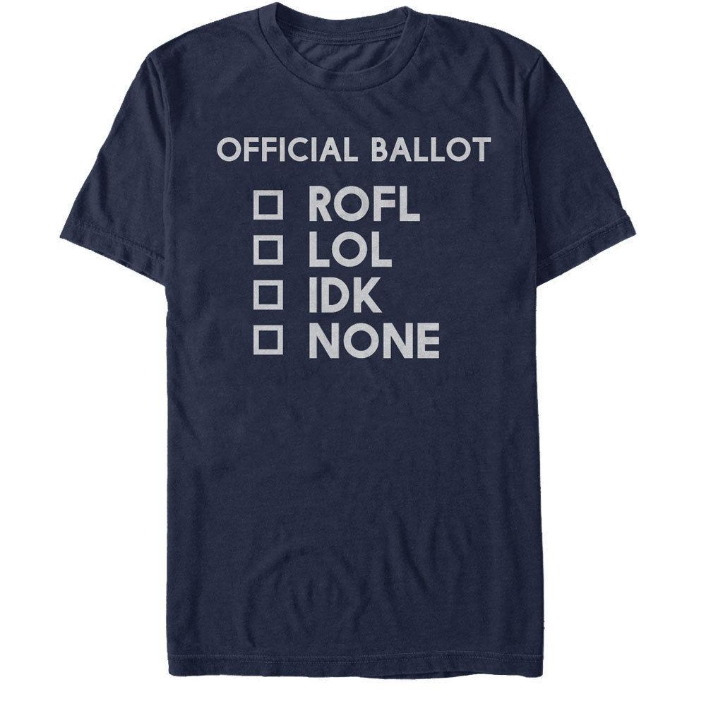 31913816 Election Official Ballot ROFL LOL IDK None Mens Graphic T Shirt Style Round  Style Tshirt Tees Custom Jersey T Shirt T Shirts In A Day Awesome Tee Shirt  ...