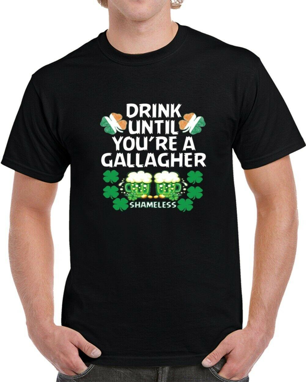 Drink Until You're A Gallagher Shameless St Patrick's Tshirt Men Women Unisex Fashion tshirt Free Shipping Funny Cool Top Tee White