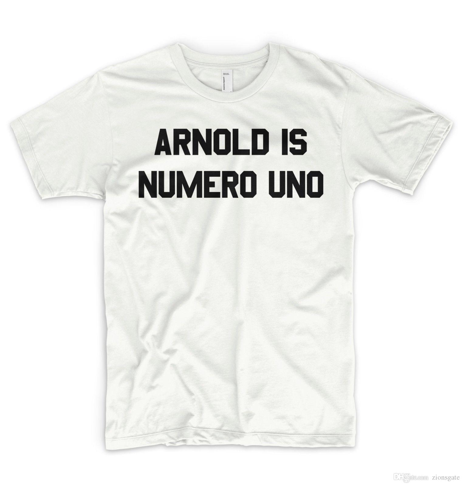 b0b5ccd882f19 Arnold Is Numero Uno T Shirt Arnie Schwarzenegger Top Tee Fitness Golds Gym  Fun Shirts T Shirts Online Shopping From Zionsgate