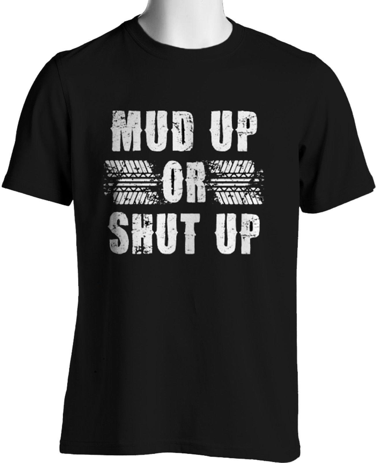 4 X 4 Pickup Truck T-Shirt Mud Up or Shut Up Party Down South Fun S to 3XLT  Tall 2018 Men S Lastest Printed funny T-Shirt