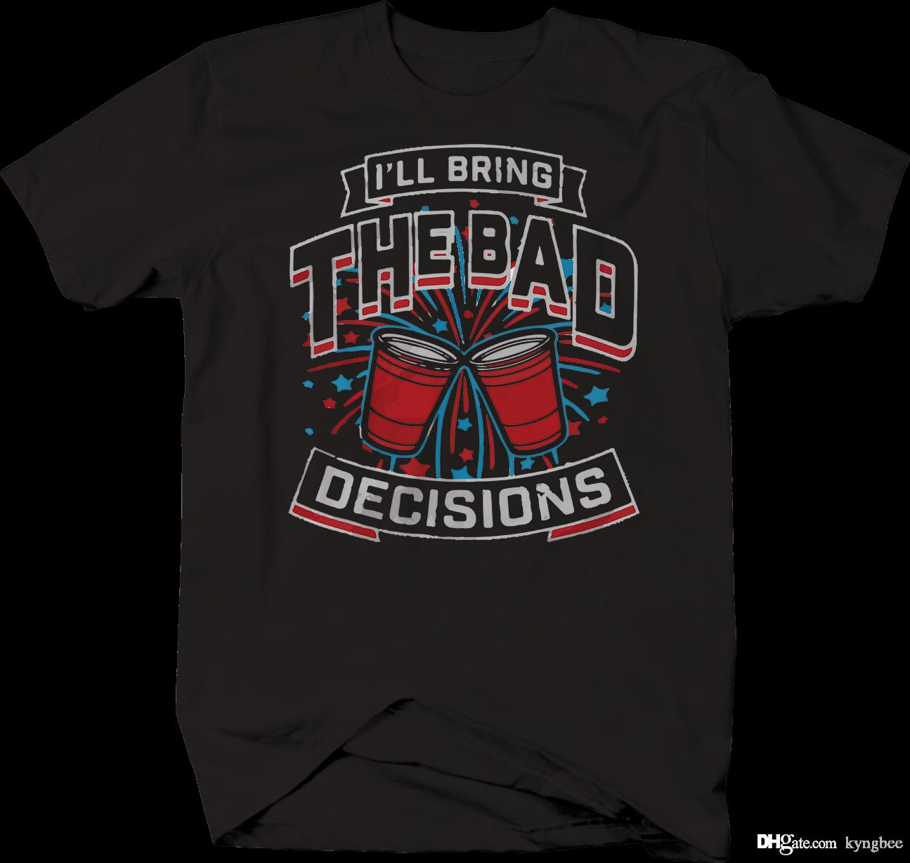 68fe505e3 I'Ll Bring The Bad Decisions Red Party Cup Drinking T Shirt Make ...