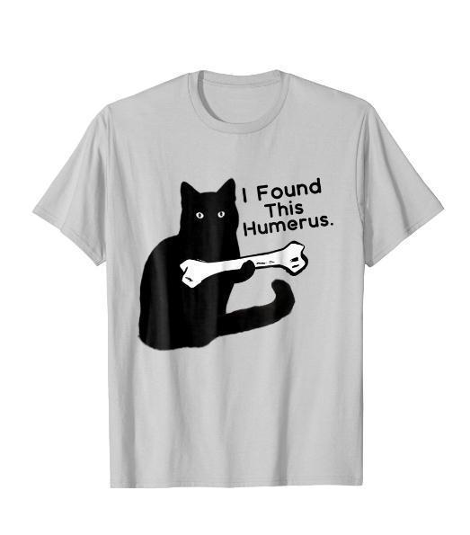 6183250d9 Funny T Shirt I Found This Humerus Cats Humourous Pun Fear Cosplay  Liverpoott Mens Pride Dark Cotton Shirt Tee Shirts Online From Surcup,  $16.24| DHgate.Com