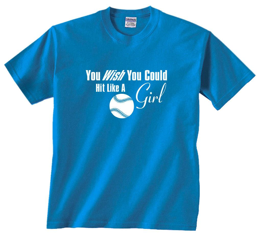 You Wish You Could Hit Like A Girl Softball Funny T Shirt Funny