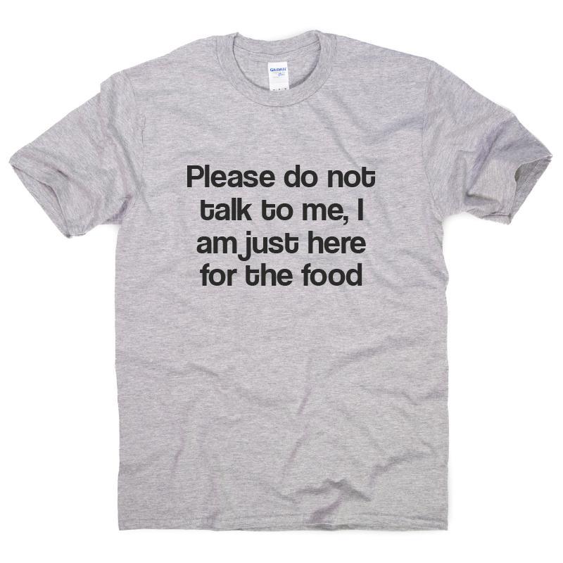 265132026bad2 JUSTE ICI POUR LA NOURRITURE drôle T-shirts pour femmes hommes top slogan  humour cadeau teeFunny livraison gratuite Unisexe Tshirt