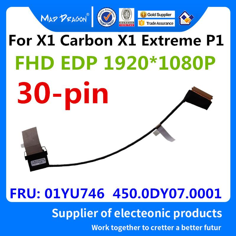 MAD DRAGON Brand Laptop New LVDS LCD Video cable FHD EDP For Lenovo  ThinkPad X1 Carbon X1 Extreme P1 2018 01YU746 450 0DY07 0001