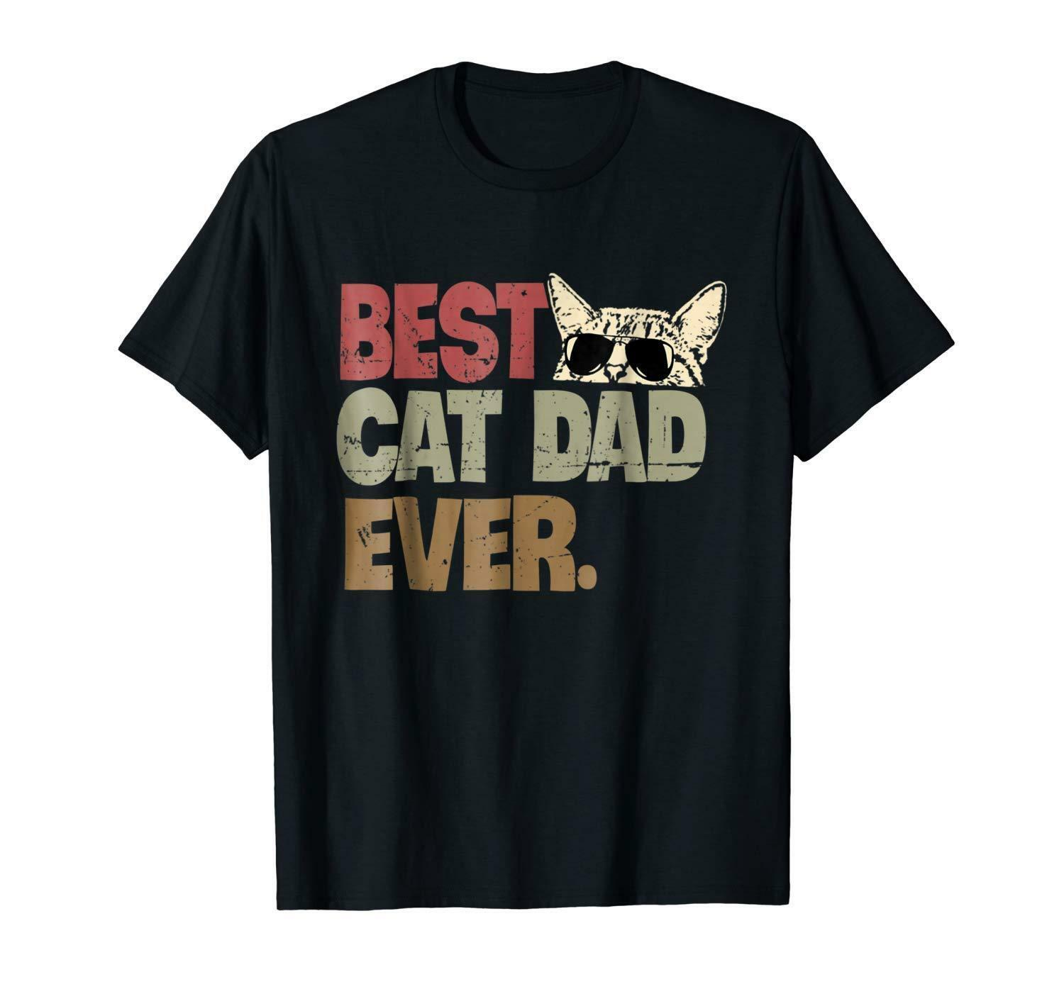b03402a8 Best Cat Dad Ever T-Shirt Cat Daddy Gift Shirts Men' Size S-3XL US Free  Shipping Brand shirts jeans Print