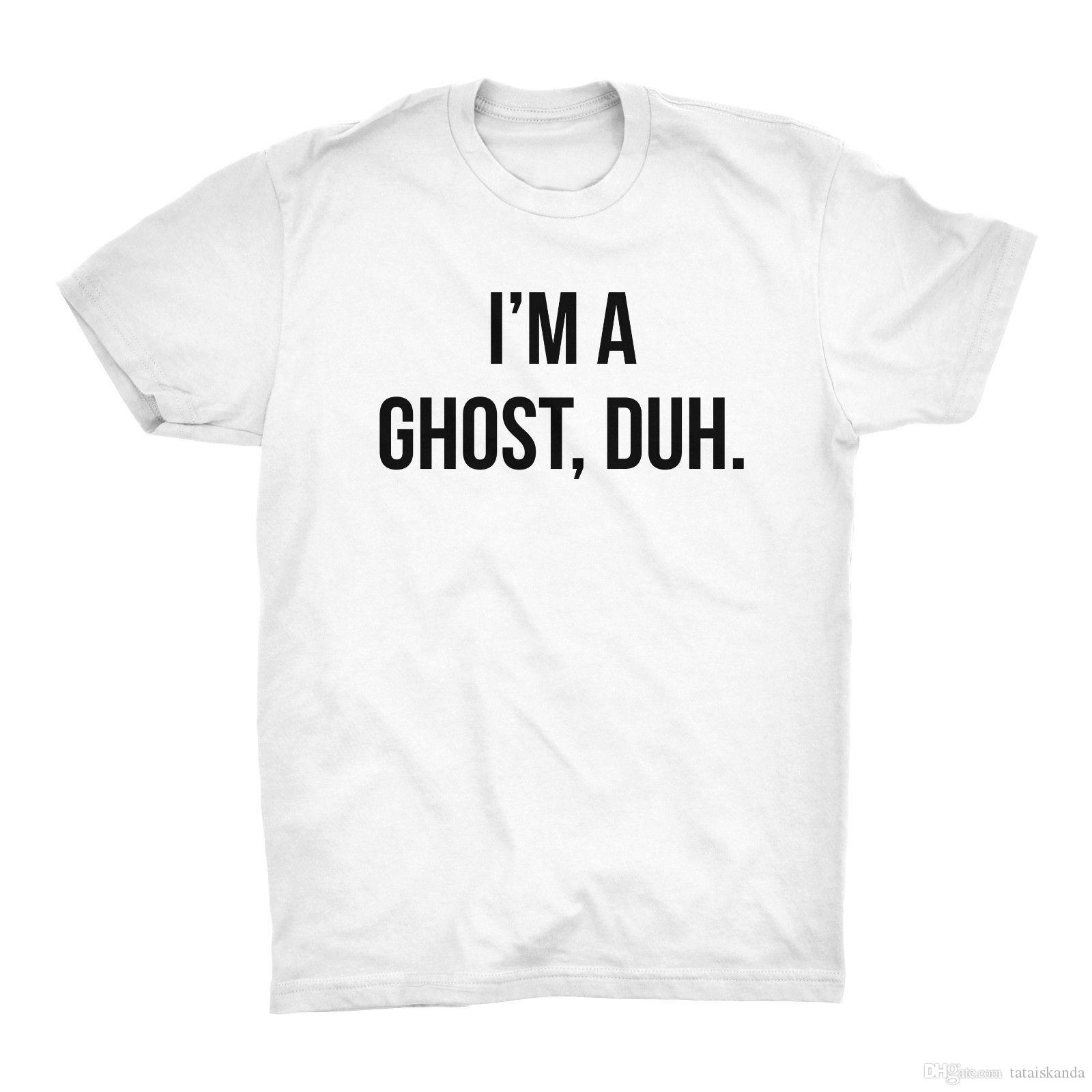 c5ac46a49 Halloween T Shirt Top I'M A Ghost, Duh Lazy Costume Funny Idea Monster  Spooky Designer White T Shirts Designer Tee From Tataiskanda, $10.0|  DHgate.Com