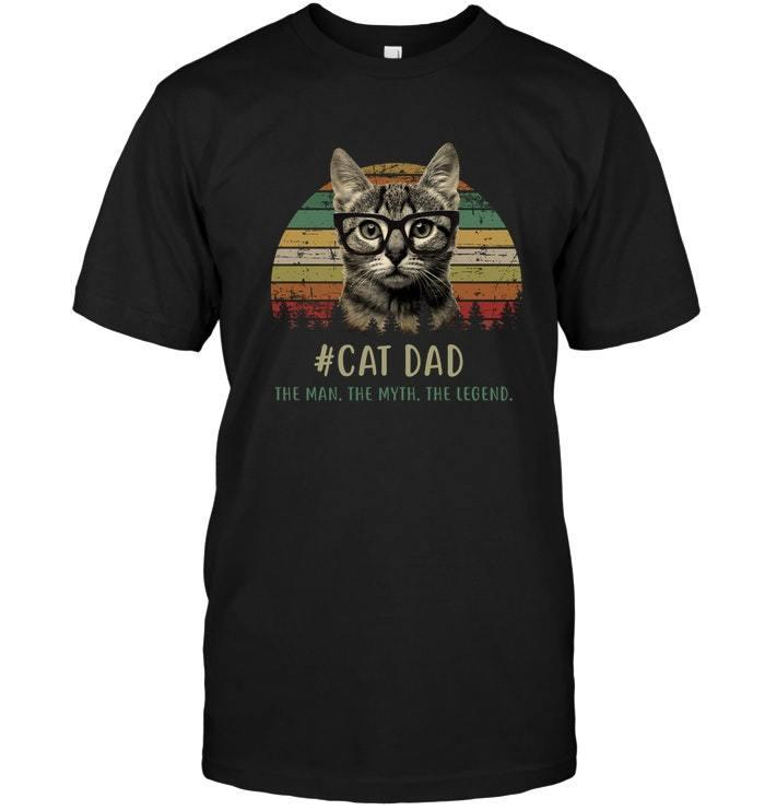 37d272d32 Cat Dad The Man The Myth The Legend T Shirt Best Gift For Daddy Awesome T  Shirts For Men T Shirts Shopping Online From Goodluck064, $11.63| DHgate.Com