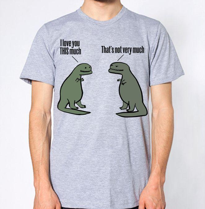 d0f55b2b4 T Rex I Love You This Much That's Not Much Dinasour Funny New T-Shirt  jersey Print t-shirt