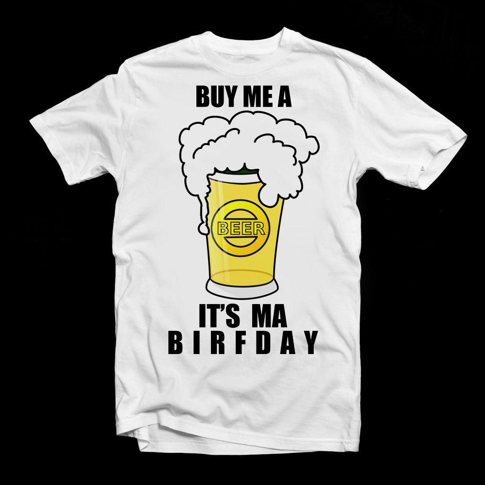a532153a7 Buy Me A Beer Birthday T-Shirt | It's My Birthday | Novelty T-Shirt | B-Day  GiftFunny free shipping Unisex Casual Tshirt top
