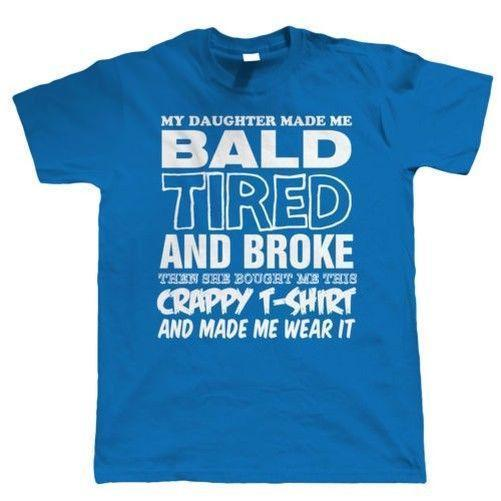 My Daughter Made Me Bald Mens Funny T Shirt Fathers Day Birthday Gift For Dad Online Shirts Buy In From Lefan01 1467