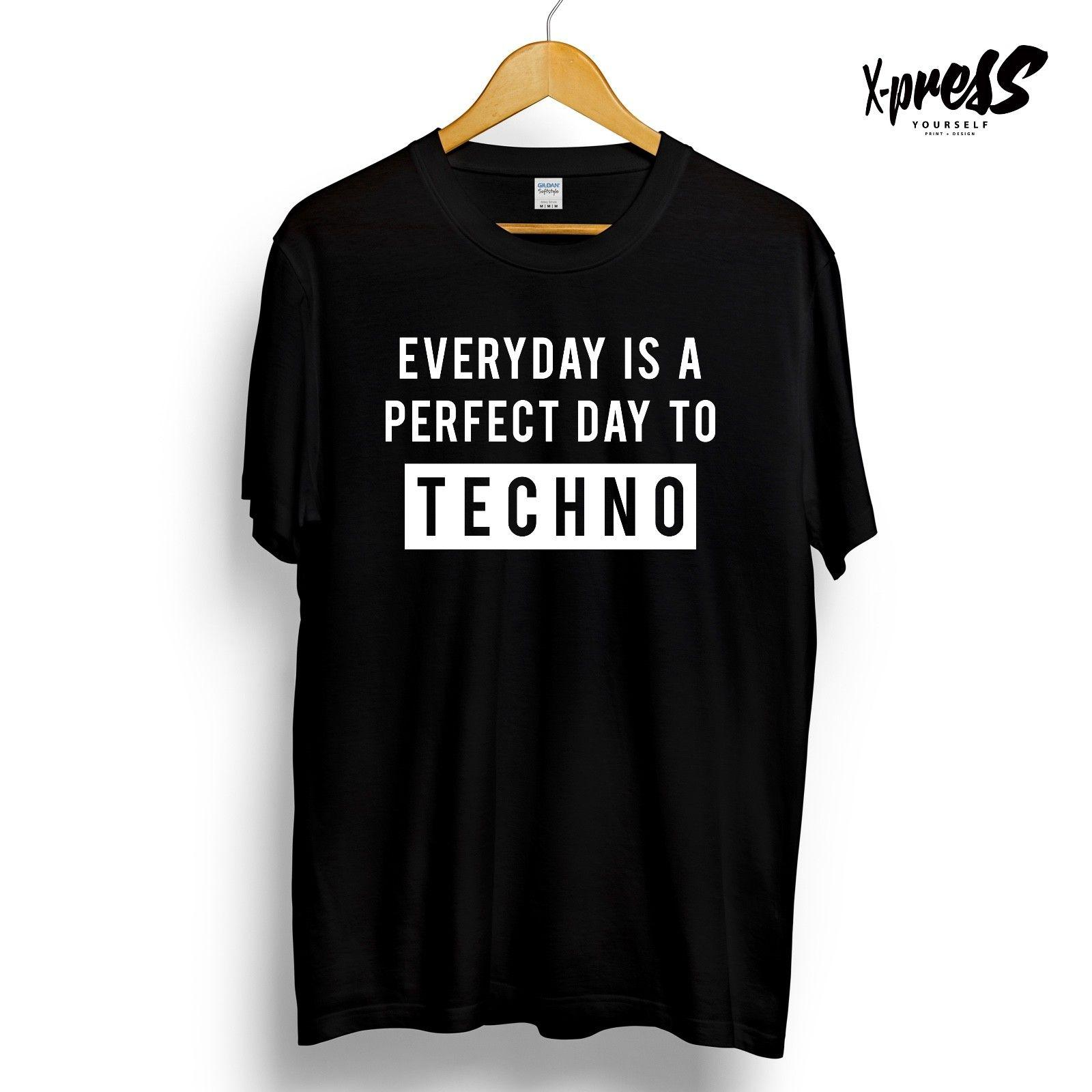 1ebbc5fc PERFECT DAY TO TECHNO Slogan T Shirt Festival Music Club Ibiza Summer Dance Tee  Funny Shirt With T Shirt Buy Funny T Shirts Online From Tshirtbakers, ...