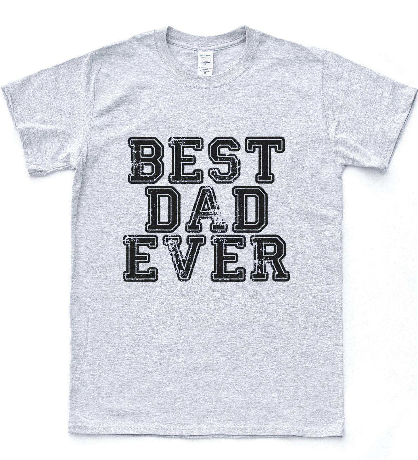 3b34cd97 Best Dad Ever T Shirt Award Great Father Day Tee Special Amazing Prize Top  Size Discout Hot New Tshirt Hoodie Hip Hop T Shirt Humor Tees Funny Tee  From ...