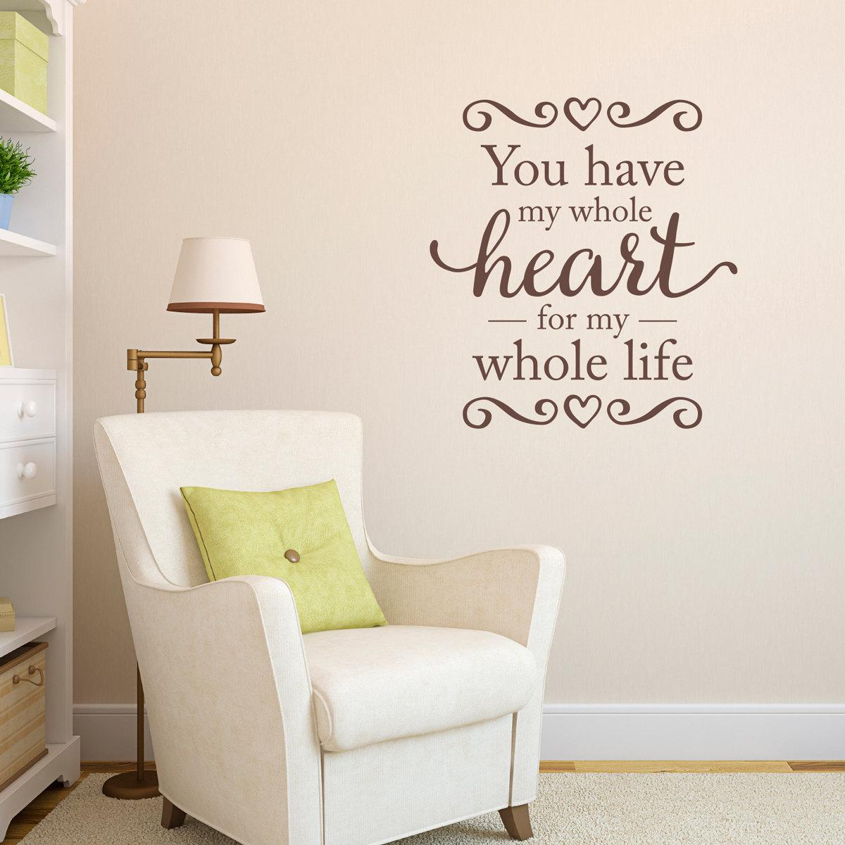 Love Wall Quotes You Have My Whole Heart Love Wall Quotes Wall Decal Stiker For