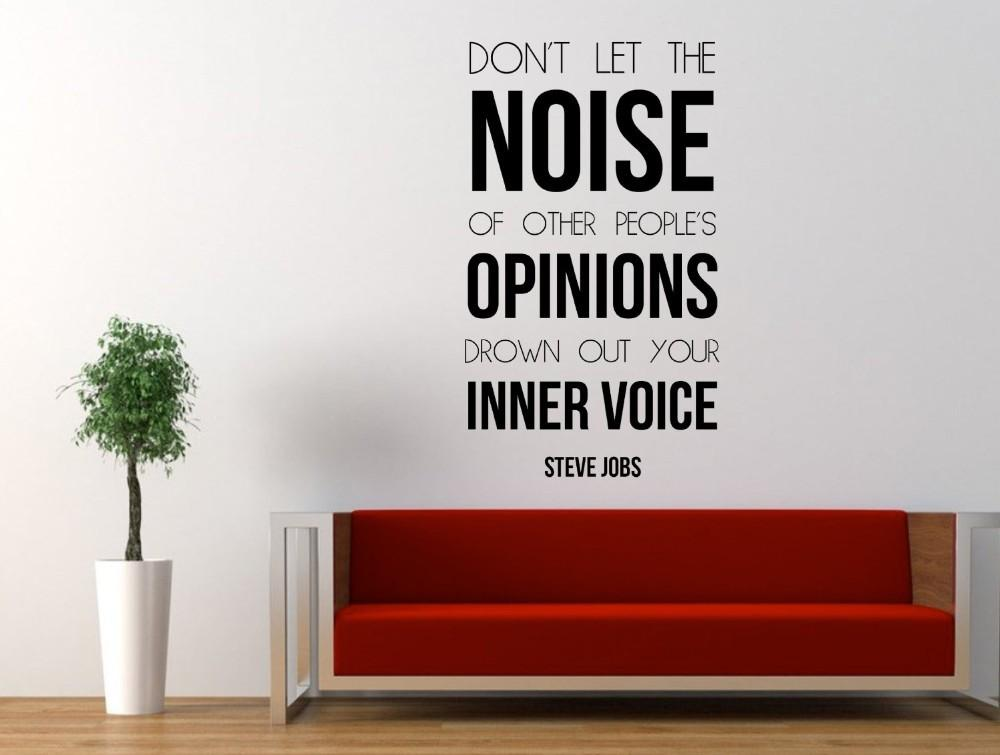 Marvelous Steve Jobs Inspirational Quote Wall Decal Donu0027T Let The Noise Of Other  Peopleu0027S Opinions Drown Out Your Inner Voice 78*45cm Mirror Wall Stickers  Modern Wall ... Part 2