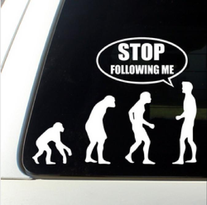 Stop Following Me Funny Evolution Car Phone Window Wall Decal - Funny car decal stickers