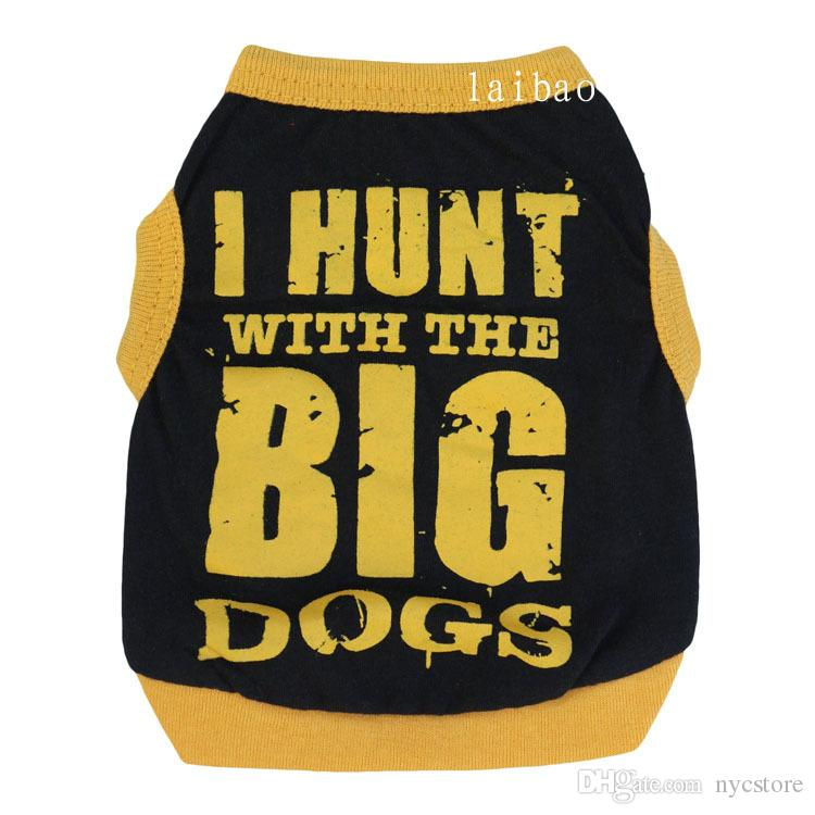 dog clothes cotton pet dog apparel I HUNT WITH THE BIG DOGS cute vest for dog