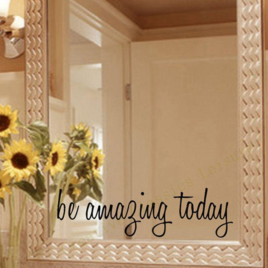 Quotes Mirror Wall Stickers Mural PVC Be Awaying Today Letter Wall Decals for Bathroom Decoration