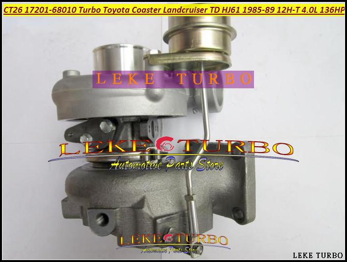 CT26 17201-68010 Turbo Turbine Turbocharger For TOYOTA Coaster LAND CRUISER TD HJ61 1985-1989 12HT 12H-T 4.0L D 136HP (5)