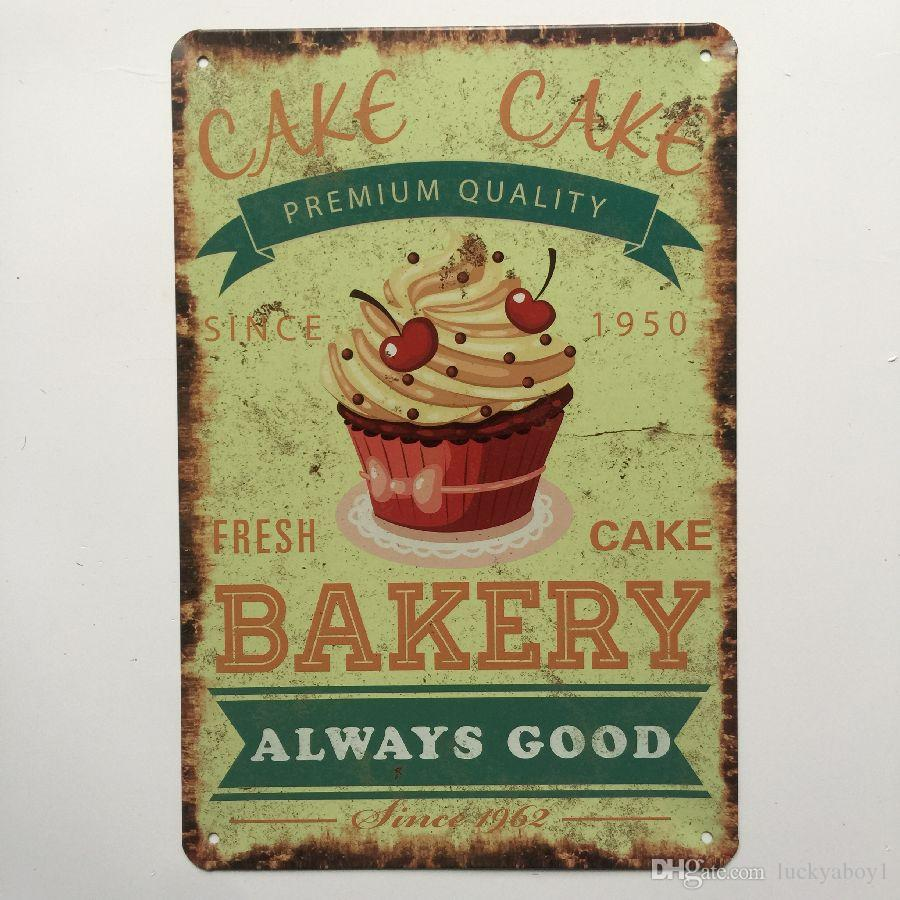 Cake Bakery always good Retro Vintage Metal Tin sign poster for Man Cave Garage shabby chic wall sticker Cafe Bar home decor