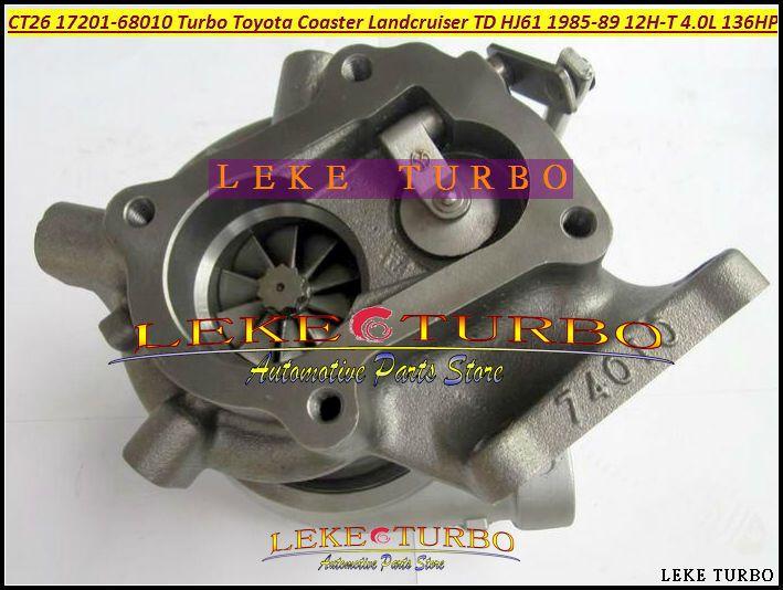 CT26 17201-68010 Turbo Turbine Turbocharger For TOYOTA Coaster LAND CRUISER TD HJ61 1985-1989 12HT 12H-T 4.0L D 136HP