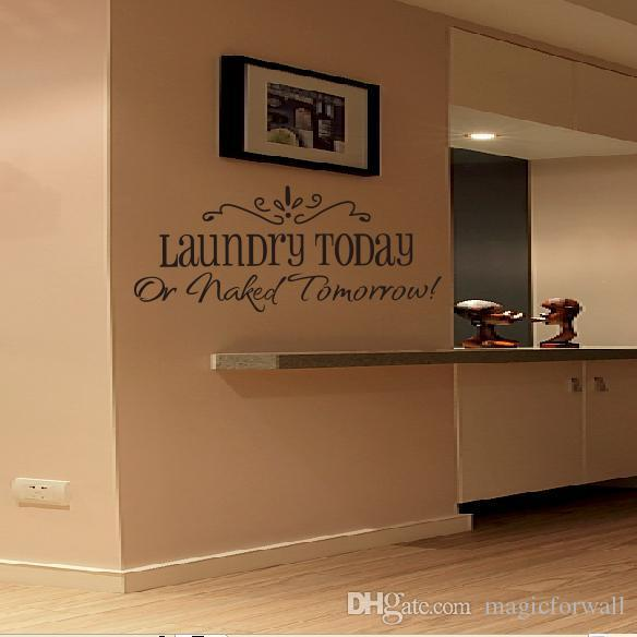 Laundry Today or Naked Tomorrow Wall Quote Decal Sticker Hallway Washing Machine Wall Art Mural Decor English Proverb Wall Applique