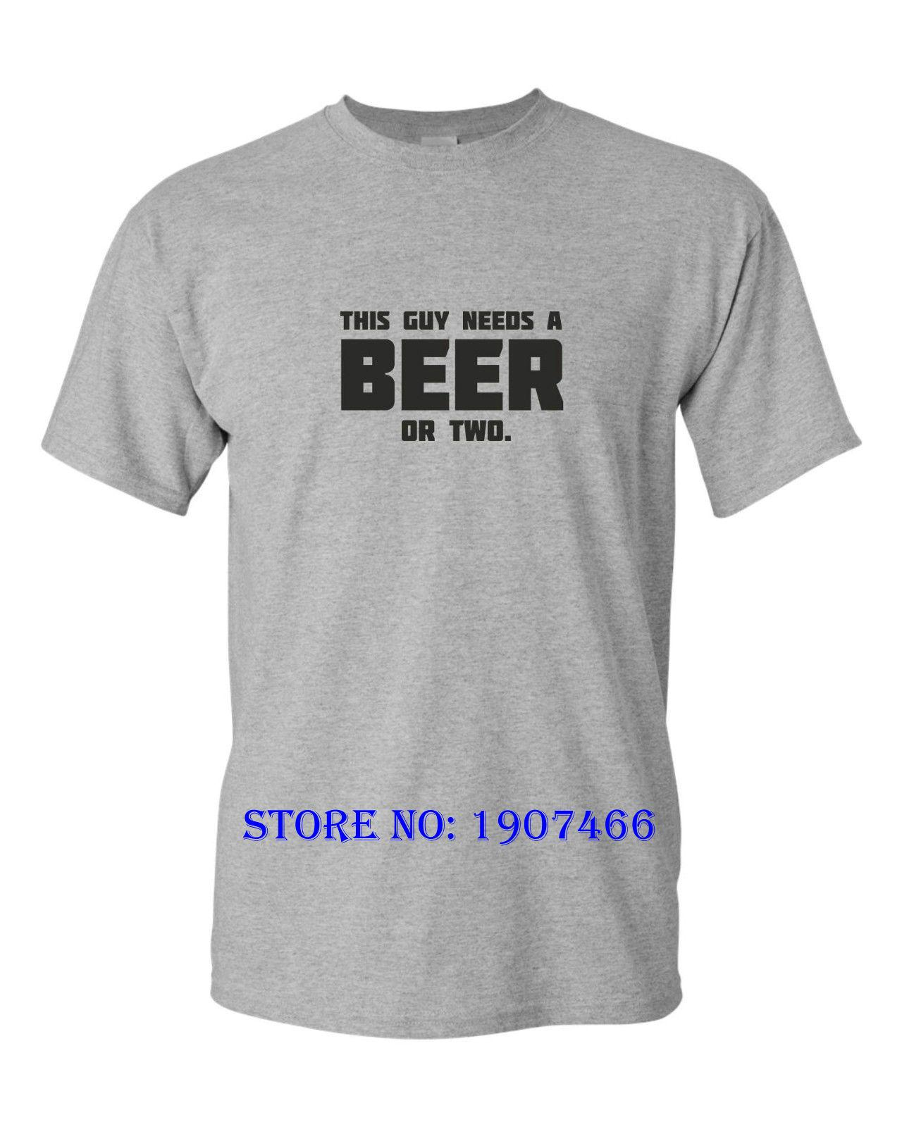 e8a65a60685c THIS GUY NEEDS A BEER OR TWO FUNNY T SHIRT Man Gift Party Pub Club Fun  Humour Fun Tee Shirts Silly T Shirts From Beidhgate04