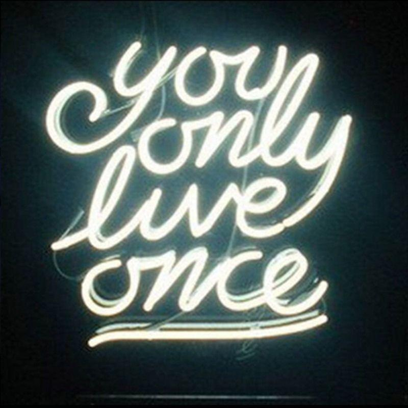 2017 You Only Live Once Custom Neon Light Sign Store Display Club Beer Bar  Real Glass Tube Neon Signs Free Design 17x14 From Neon_sign, $91.14 |  Dhgate.Com