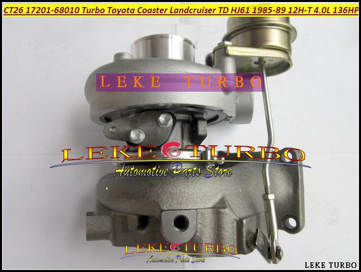 CT26 17201-68010 Turbo Turbine Turbocharger For TOYOTA Coaster LAND CRUISER TD HJ61 1985-1989 12HT 12H-T 4.0L D 136HP (4)