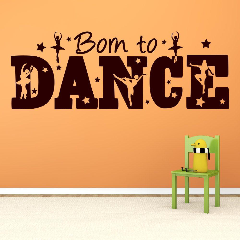 Born to Dance Vinyl Wall Art Decals Wall Stickers for Bedroom School Decor