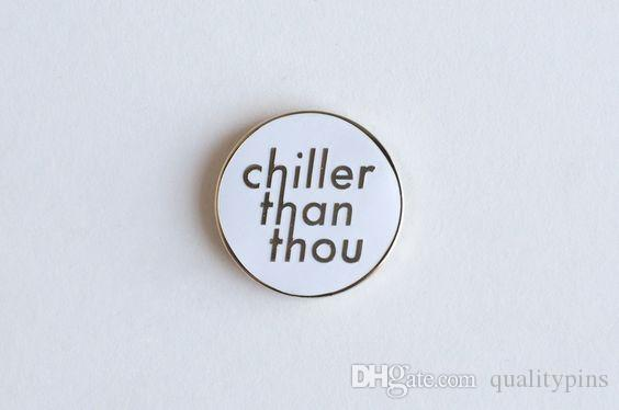 Gold Plating Hard Enamel Chiller Than Thou Pin For Children