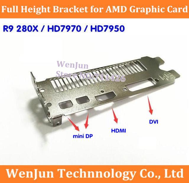 Wholesale- 10PCS Free Shipping NEW Full Height Bracket for AMD R9 280X /  HD7970 / HD7950 Graphics Video Card 2*mini dp+hdmi+dvi