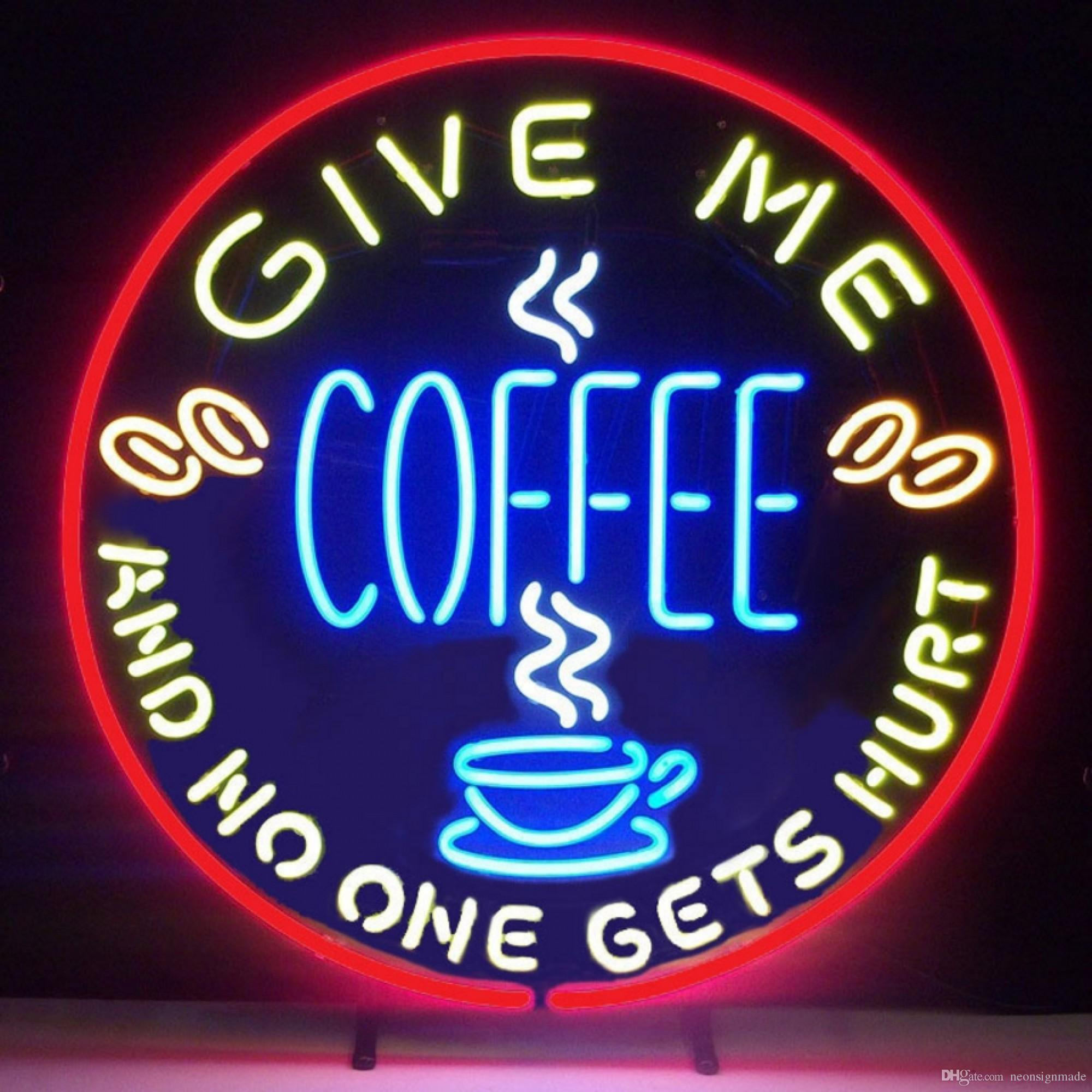2019 New Condition Neon Sign GIVE ME COFFEE AND NO ONE GET