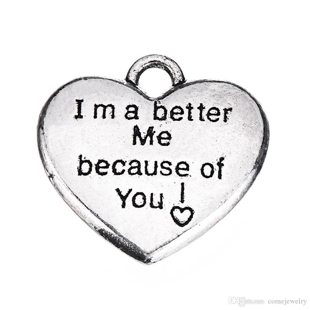 Fashion Jewelry Antique Silver Plated Heart Shape Engraved Letter I'm a better Me because of I Love You Charms for Lover Gift
