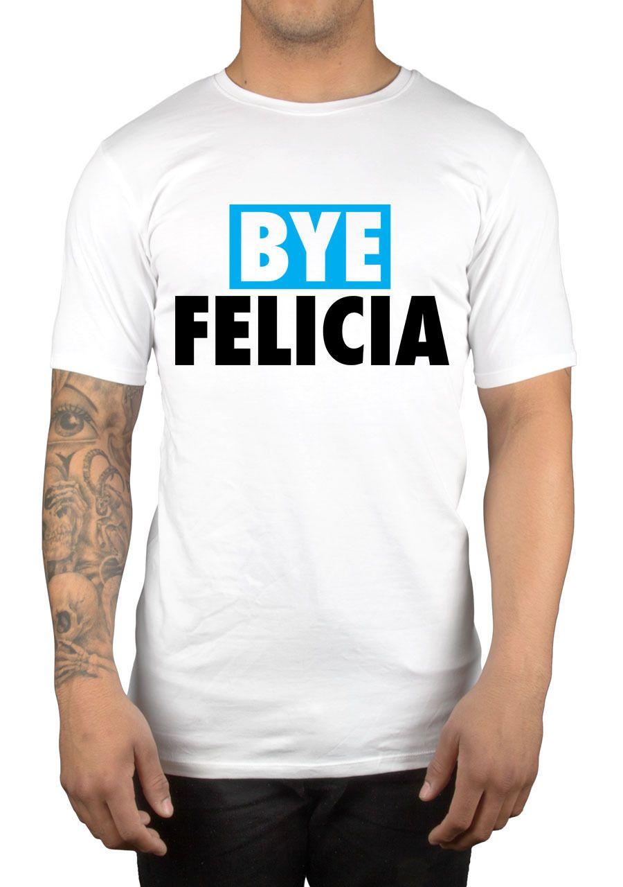 Bye Felicia Slogan T Shirt Clothing Funny Urban Social Tumblr Insta Vine Men Adult Slim Fit T Shirt S Xxl