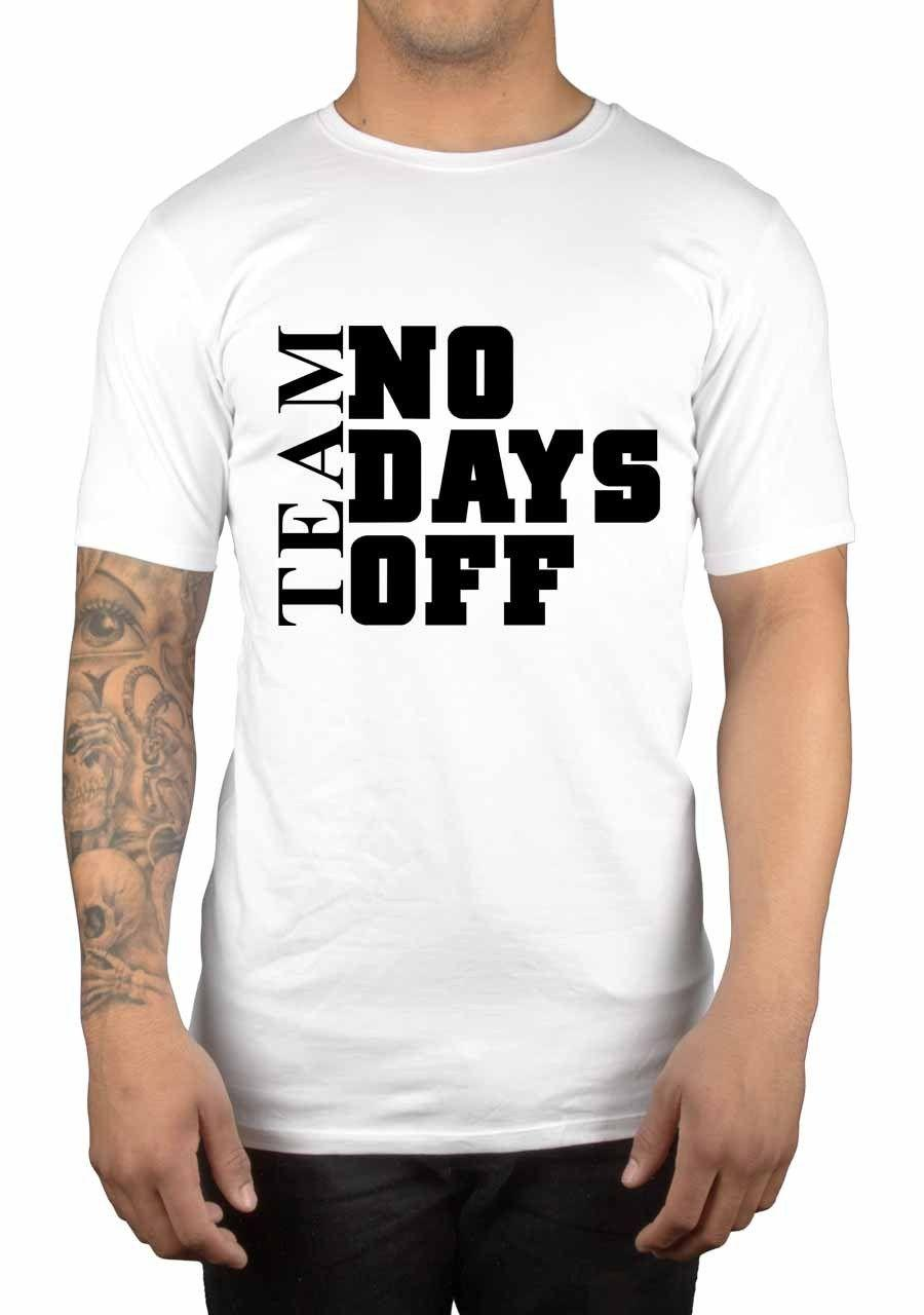 Team No Days Off Slogan Graphic T Shirt Traininger Fitness Gymmer