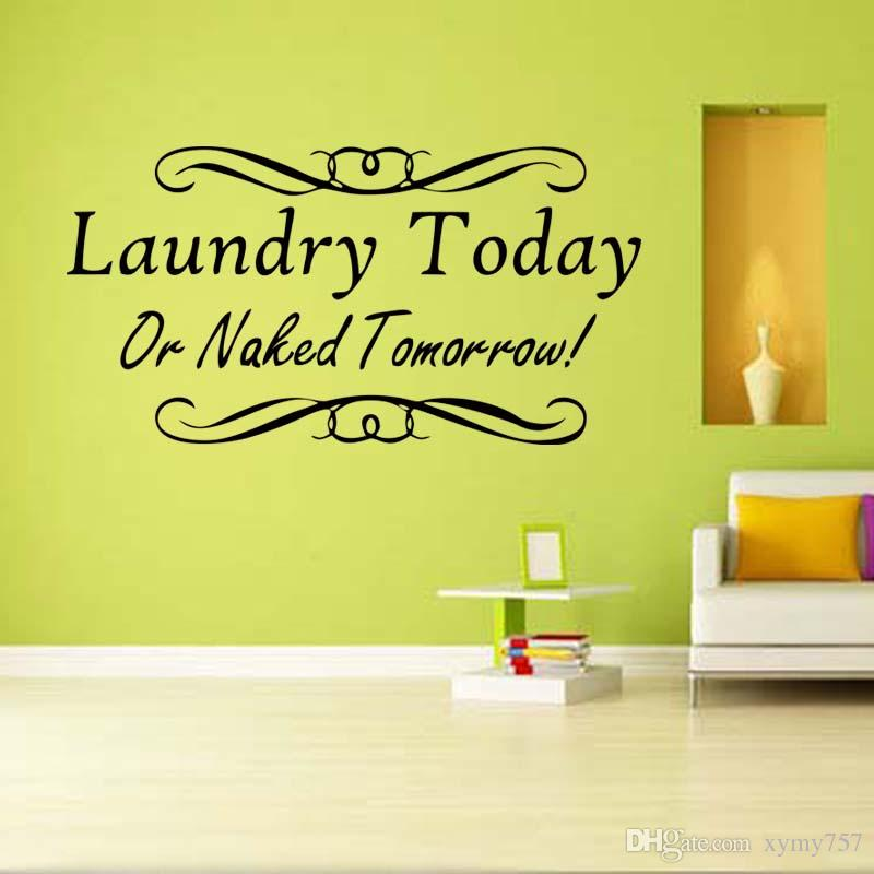 For Laundry Today Naked Tomorrow Vinyl Wall Decal Removable Wall ...